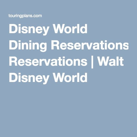 Disney World Dining Reservations | Walt Disney World