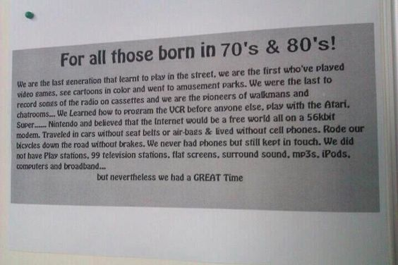 For all those born in 70's & 80's !