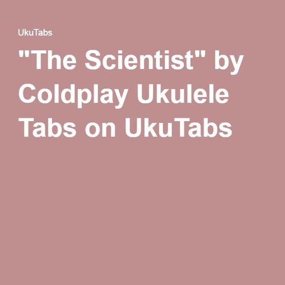 Ukulele ukulele tabs the scientist : The scientist, Coldplay and The o'jays on Pinterest