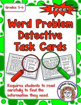 Word Problem Detective Task Cards: FREEOne big challenge students often have with math story problems is thatthey do not read the problem carefully enough. These longer storyproblems were designed to help students learn to read carefully andpick out the relevant details.Each of these 8 half-page cards features a story with a lot ofinformation and numbers.
