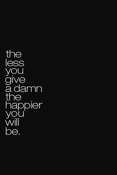 You Want To Be Happy? ...
