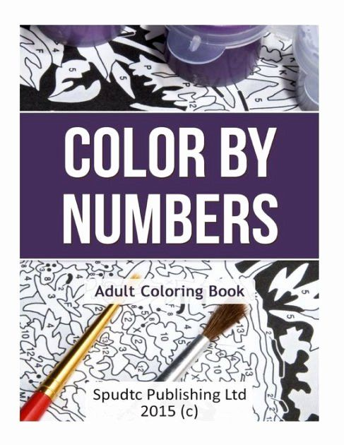 Barnes And Noble Adult Coloring Books New Color By Numbers Adult Coloring Book By Spudtc Publishin In 2020 Coloring Book Download Adult Coloring Books Color By Numbers