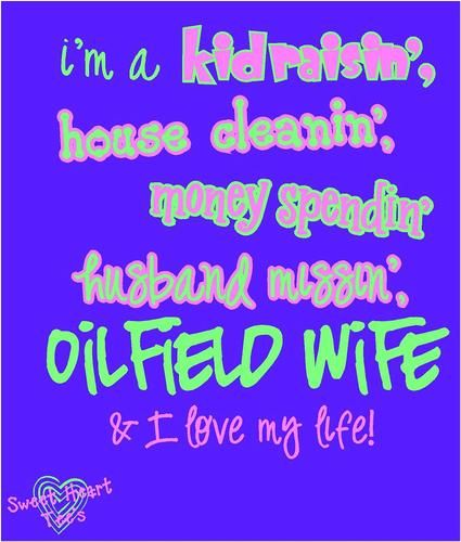 Oilfield Wife Tshirt $16.99