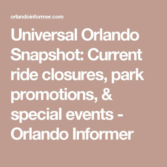 Universal Orlando Snapshot: Current ride closures, park promotions, & special events - Orlando Informer