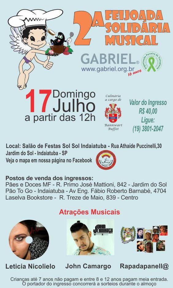 2ª Feijoada Solidária Musical da Gabriel - Dia 17/07/2016 a partir das 12 h, no Salão de Festas da Sol Sol na Rua Athaíde Puccinelli,30 - Jd. do Sol - Indaiatuba - SP