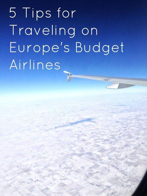 5 tips for traveling on europes budget/discount airlines  - Vacation Ideas