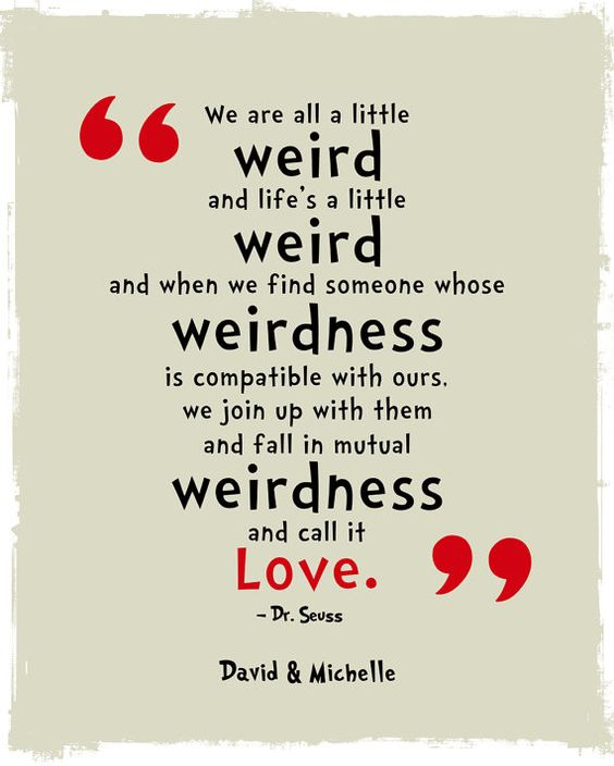 Dr Seuss Quotes About Friendship: We're All A Little Weird Quote Poster Print, Dr. Seuss