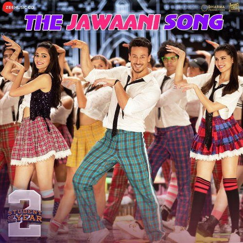 The Jawani Song Lyrics Student Of The Year 2 In 2020 Bollywood Movie Songs Student Of The Year Bollywood Music