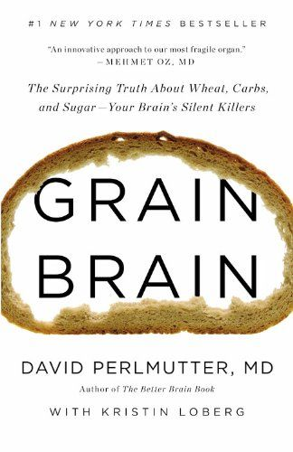The devastating truth about the effects of wheat, sugar, and carbs on the brain, with a 30-day plan to achieve optimum health.Renowned neurologis ...