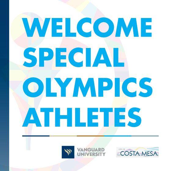 Vanguard University and the City of Costa Mesa will host Special Olympics teams from the Bahamas and Aruba!