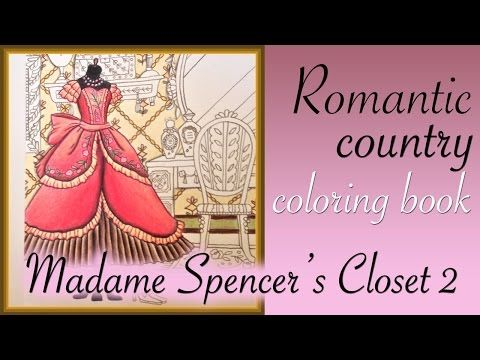 Romantic Country 2nd Coloring Book Madame Spencer S Closet Part 2 Youtube Romantic Country Coloring Books Romantic