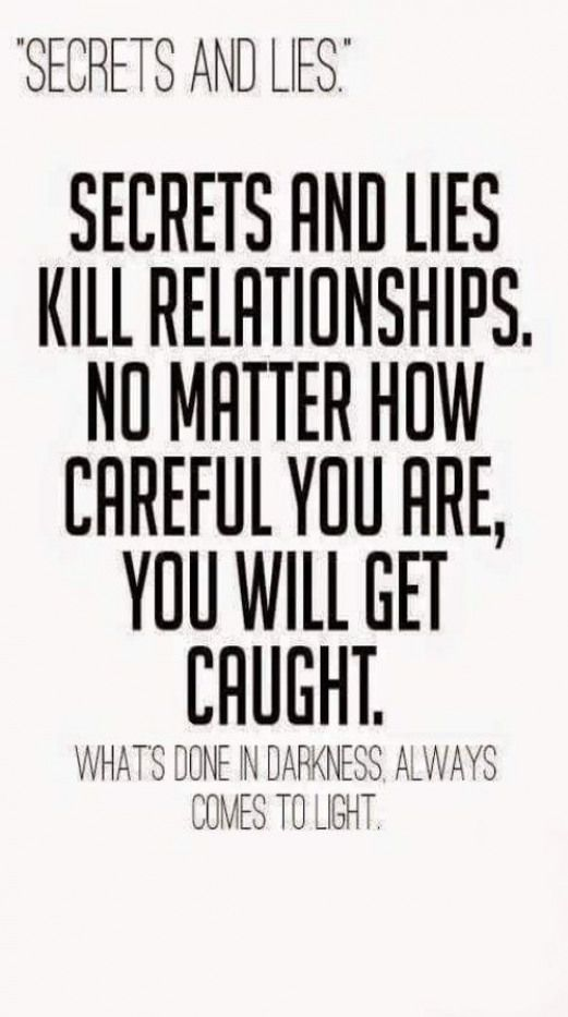 Secrets And Lies Kill Relationships No Matter How Careful You Are You Will Get Caught What S Done In Da Secrets And Lies Keeping Secrets Quotes Lies Quotes