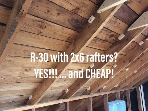 Getting R 30 In An Attic Suite With 2x6 Ceiling Rafters Youtube Rafter Rafter Insulation Roofing Supplies