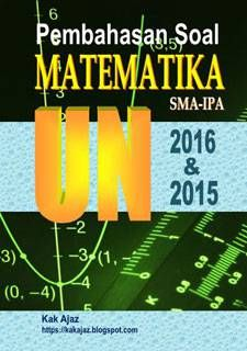 Ebook Pembahasan Soal Matematika Sma Ipa Un 2016 Dan 2015 Matematika Guru