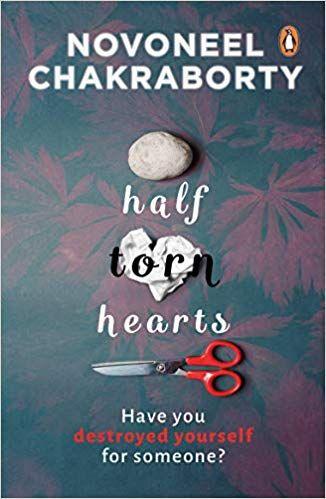 Half Torn Hearts By Novoneel Chakraborty Thriller Novels Indian
