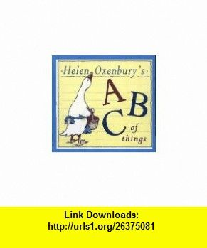 Helen Oxenburys ABC of Things (9780689717611) Helen Oxenbury , ISBN-10: 068971761X  , ISBN-13: 978-0689717611 ,  , tutorials , pdf , ebook , torrent , downloads , rapidshare , filesonic , hotfile , megaupload , fileserve