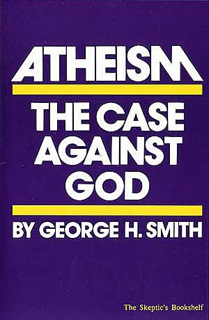 Atheism: The Case Against God, $10.00 and up