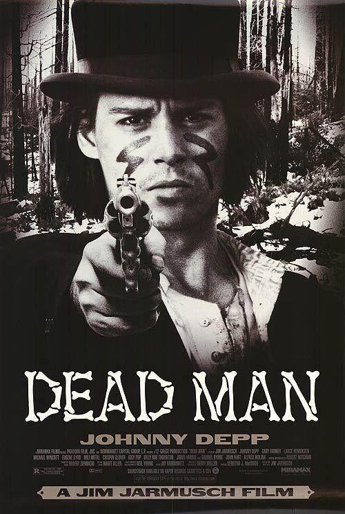 Dead Man es una película Western de 1995, dirigida y producida en por Jim Jarmusch en la que actúan Johnny Depp, Gary Farmer, Billy Bob Thornton, Iggy Pop, Crispin Glover, John Hurt, Michael Wincott, Lance Henriksen y Robert Mitchum (su último papel cinematográfico).