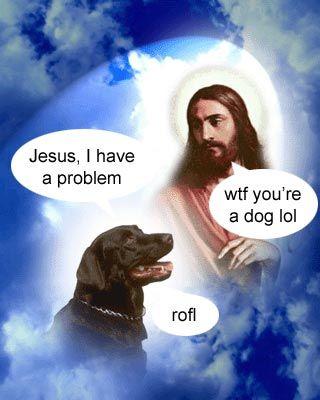 Jesus, I have a problem