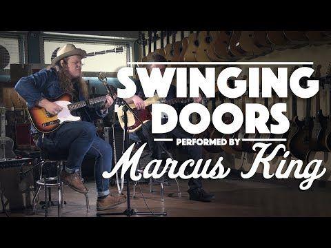 Swinging Doors By Marcus King Youtube Swinging Doors Marcus King
