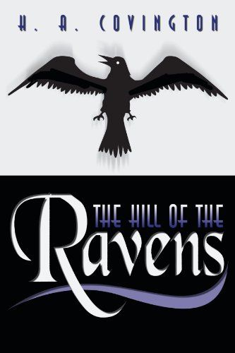 The Hill of the Ravens by H. A. Covington,http://www.amazon.com/dp/1410765601/ref=cm_sw_r_pi_dp_5G5dtb0JXFG5T69Y