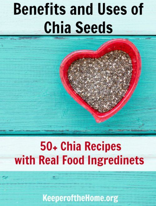 Benefits and Uses of Chia Seeds (Plus 50 Chia Recipes)