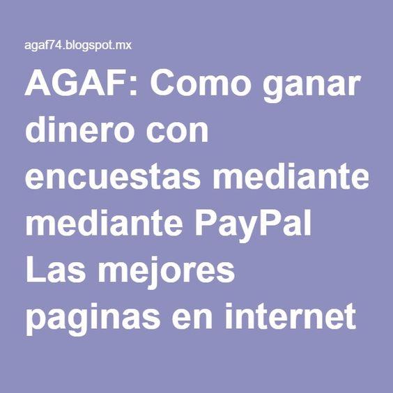 AGAF: Como ganar dinero con encuestas mediante PayPal Las mejores paginas en internet TOP 10 2016