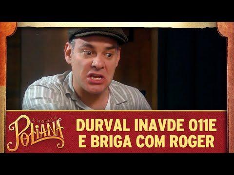 Durval Invade O11e E Briga Com Roger As Aventuras De Poliana