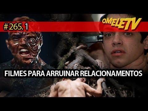 Filmes para arruinar relacionamentos | OmeleTV #265.1