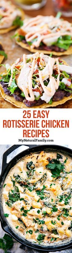 25 Easy Rotisserie Chicken Recipes - I love the variety of these recipes and how easy they are since the chicken is already cooked. Most of these would be perfect for any kind of leftover chicken.