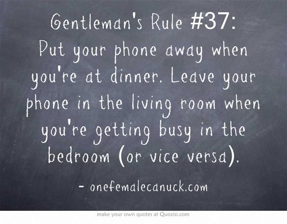 Gentleman 39 S Rule 37 Put Your Phone Away When You 39 Re At Dinner Leave Your Phone In The Living