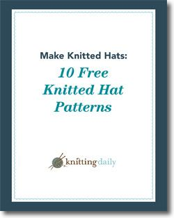 Make Knitted Hats: 10 Free Knitted Hat Patterns