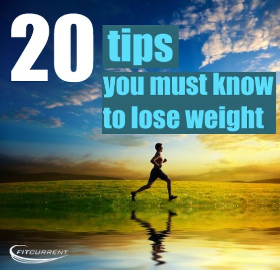 20 tips you must know to lose weight. Good, easy to follow tips