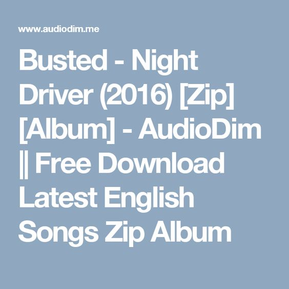 Busted - Night Driver (2016) [Zip] [Album] - AudioDim || Free Download Latest English Songs Zip Album