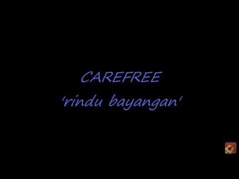 Carefree Rindu Bayangan Lirik Youtube Lirik Lagu Lagu Lirik