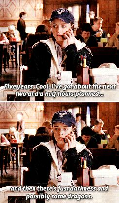 Five years.Cool. Ive got about the next two and half years planned and then there's just darkness and possibly some dragons. (What I'm thinking when people talk about their life's goals and other future plans) | Gilmore Girls: