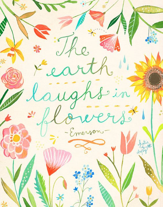 The Earth Laughs in Flowers | Watercolor Quote | Emerson Quote | Floral Wall Art by Katie Daisy. #quote #emerson #flowers