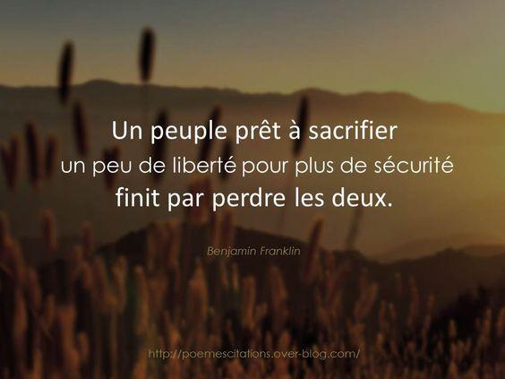 """Benjamin Franklin """"Un peuple prêt à sacrifier un peu de liberté pour plus de sécurité finit par perdre les deux."""" Benjamin Franklin"""