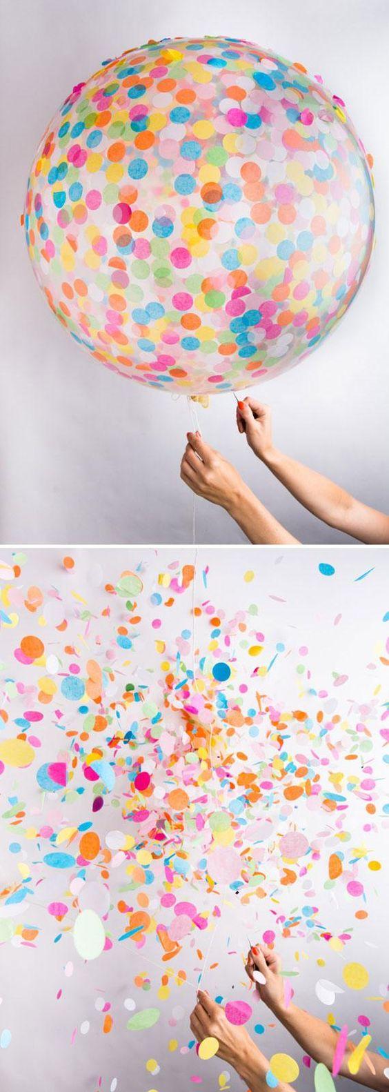 La mejor manera de explotar confeti es ponerlo dentro de un globo gigante transparente.                                                                                                                                                                                 Más: