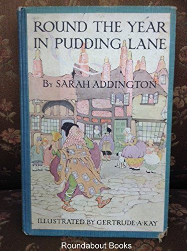 1924, Round the Year in Pudding Lane by Sarah Addngton: