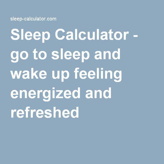 Sleep Calculator - go to sleep and wake up feeling energized and refreshed