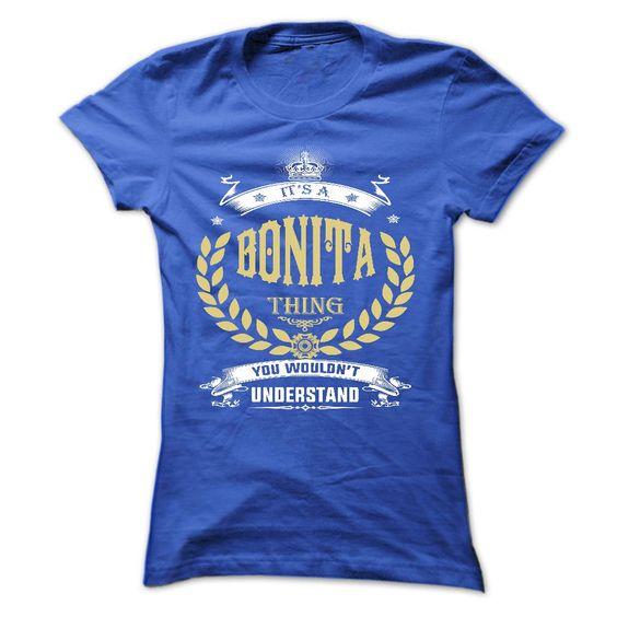BONITA . its a BONITA Thing You Wouldnt Understand  - T Shirt, Hoodie, Hoodies, Year,Name, Birthday