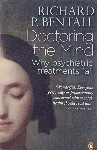 Doctoring the Mind: Why psychiatric treatments fail by Richard P Bentall http://www.amazon.co.uk/dp/0141023694/ref=cm_sw_r_pi_dp_xDC7vb1EANADN