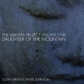 The Mantra Project, Vol. One: Daughter of the Mountain, by Suzin Green. Stunning, mesmerizing, deeply powerful and gorgeous!
