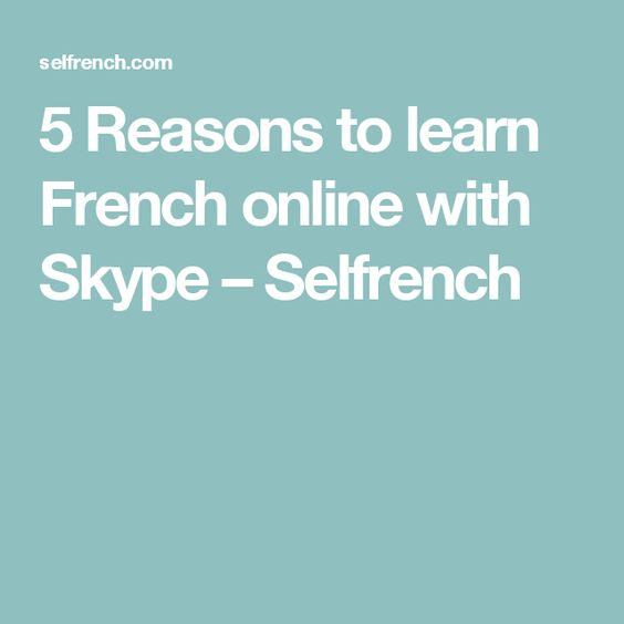 5 Reasons to learn French online with Skype – Selfrench