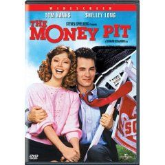 The Money Pit  -- one of my all time favorite movies!!!!