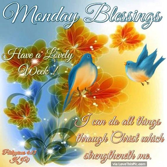 New Week Blessings Quotes | Monday Blessings Have A Lovely Week God Bless Pictures, Photos, and ...