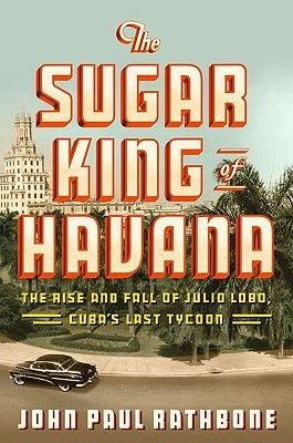 I thought this would be a tell-all book about Julio Lobo, who made, and lost, his fortune during the sugar heyday in Cuba before the reign of Castro.  While Lobo is interweaved into the book, the author focuses on the history of Cuba before and after Castro.
