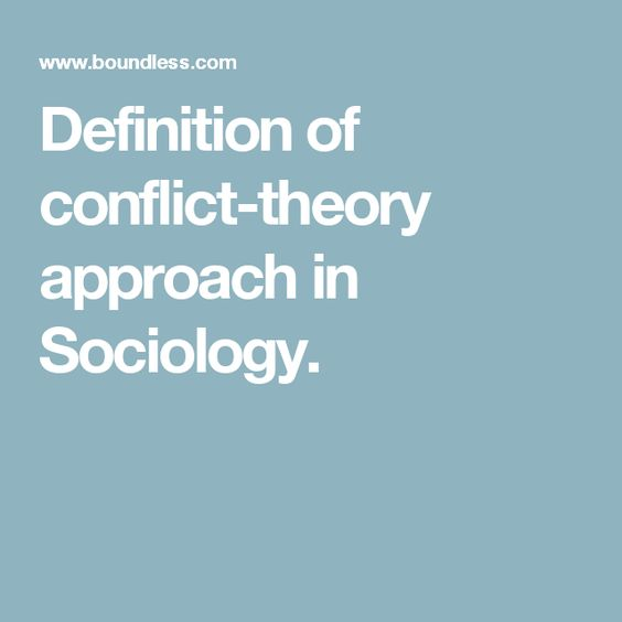 Definition of conflict-theory approach in Sociology.