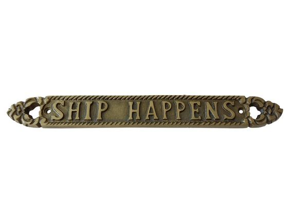 Solid Brass Ship Happens Sign 13""
